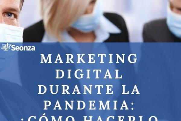 Marketing Digital durante la Pandemia: ¿Cómo hacerlo de la forma correcta?
